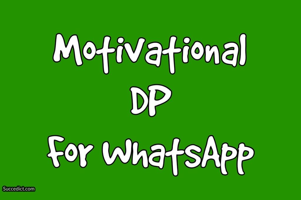 motivational dp for whatsapp